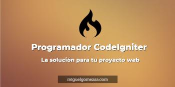 Programador CodeIgniter - La solución para tu proyecto web