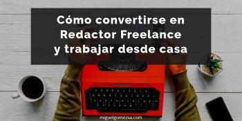 Cómo ser Redactor Freelance y trabajar desde casa