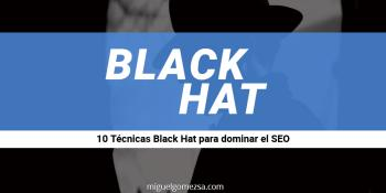 10 Técnicas Black Hat que tienes que saber para dominar el SEO