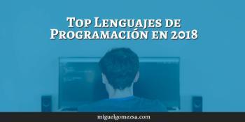 Top Lenguajes de Programación en 2018 - Programar, presente y futuro