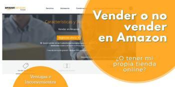 Vender en Amazon o tener Tienda Online - Ventajas e Inconvenientes